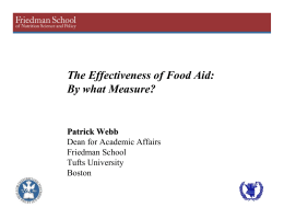 The Effectiveness of Food Aid: By what Measure? Patrick Webb