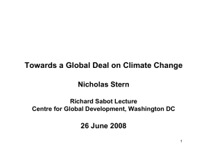 Towards a Global Deal on Climate Change Nicholas Stern 26 June 2008