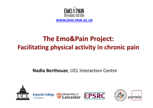 The Emo&Pain Project:  Facilitating physical activity in chronic pain Nadia Berthouze WWW.EMO‐PAIN.AC.UK
