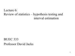 Lecture 6: Review of statistics – hypothesis testing and  interval estimation