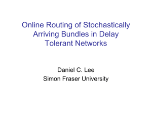 Online Routing of Stochastically Arriving Bundles in Delay Tolerant Networks Daniel C. Lee
