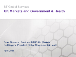 UK Markets and Government & Health BT Global Services