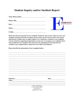 Student Inquiry and/or Incident Report Name (Please print): Banner ID#: Date: