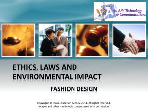 ETHICS, LAWS AND ENVIRONMENTAL IMPACT FASHION DESIGN