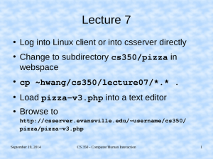 Lecture 7 Log into Linux client or into csserver directly webspace