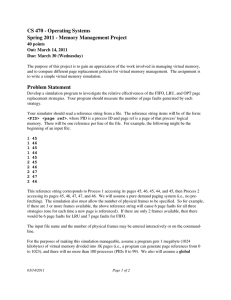 CS 470 ­ Operating Systems Spring 2011 ­ Memory Management Project 40 points Out: March 14, 2011