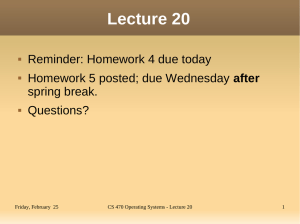Lecture 20 Reminder: Homework 4 due today after spring break.