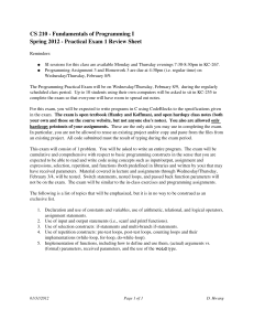 CS 210 ­ Fundamentals of Programming I  Spring 2012 ­ Practical Exam 1 Review Sheet