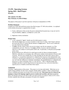 CS 470 ­ Operating Systems Spring 2014 ­ Shell Project 40 points Out: January 29, 2014