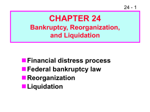 CHAPTER 24  Financial distress process Federal bankruptcy law
