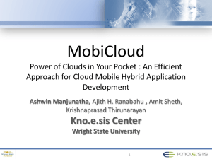 MobiCloud Kno.e.sis Center Power of Clouds in Your Pocket : An Efficient