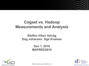 Cogset vs. Hadoop Measurements and Analysis Steffen Viken Valvåg