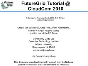 FutureGrid Tutorial @ CloudCom 2010