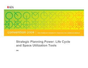 Strategic Planning Power: Life Cycle and Space Utilization Tools p S06