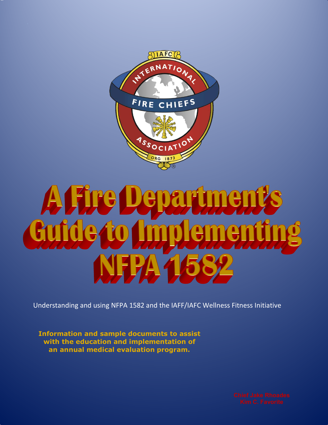 Understanding and using NFPA 1582 and the IAFF/IAFC Wellness Fitness...
