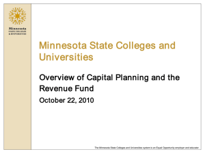 Minnesota State Colleges and Universities Overview of Capital Planning and the Revenue Fund