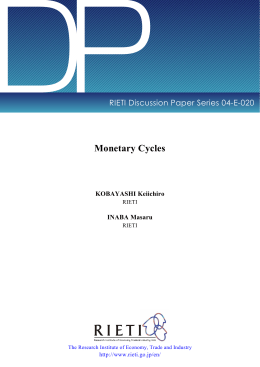 DP Monetary Cycles RIETI Discussion Paper Series 04-E-020 KOBAYASHI Keiichiro