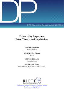 DP Productivity Dispersion: Facts, Theory, and Implications RIETI Discussion Paper Series 08-E-035