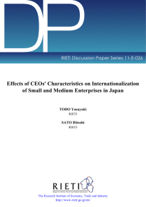 DP Effects of CEOs' Characteristics on Internationalization RIETI Discussion Paper Series 11-E-026