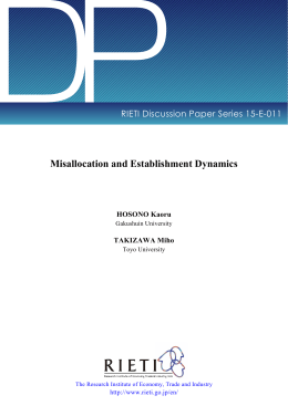 DP Misallocation and Establishment Dynamics RIETI Discussion Paper Series 15-E-011 HOSONO Kaoru