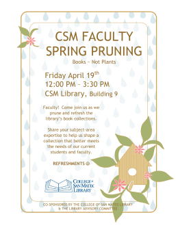 CSM FACULTY SPRING PRUNING Friday April 19 12:00 PM – 3:30 PM