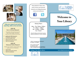 Keep updated on library news, events, services, and resources! facebook.com/collegeofsanmateo twitter.com/csmlibrarian