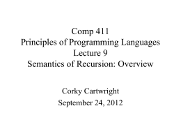 Comp 411 Principles of Programming Languages Lecture 9 Semantics of Recursion: Overview