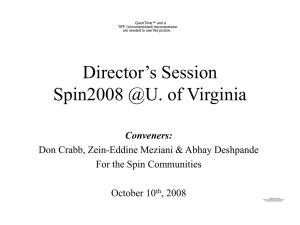 Director's Session Spin2008 @U. of Virginia Conveners: