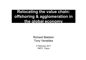 Relocating the value chain: offshoring & agglomeration in the global economy Richard Baldwin