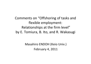 "Comments on ""Offshoring of tasks and  flexible employment: Relationships at the firm level"" by E. Tomiura, B. Ito, and R. Wakasugi"