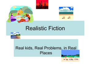 Realistic Fiction Real kids, Real Problems, in Real Places