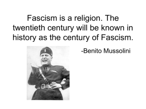 Fascism is a religion. The twentieth century will be known in