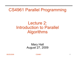 CS4961 Parallel Programming Lecture 2: Introduction to Parallel Algorithms
