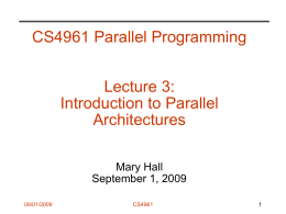 CS4961 Parallel Programming Lecture 3: Introduction to Parallel Architectures