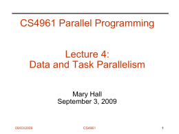 CS4961 Parallel Programming Lecture 4: Data and Task Parallelism Mary Hall