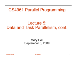 CS4961 Parallel Programming Lecture 5: Data and Task Parallelism, cont. Mary Hall