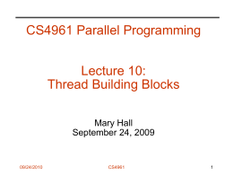 CS4961 Parallel Programming Lecture 10: Thread Building Blocks Mary Hall