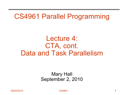 CS4961 Parallel Programming Lecture 4: CTA, cont. Data and Task Parallelism