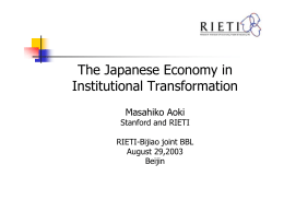 The Japanese Economy in Institutional Transformation Masahiko Aoki Stanford and RIETI