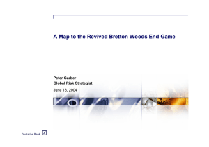 A Map to the Revived Bretton Woods End Game Peter Garber