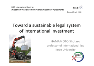 Toward a sustainable legal system  of international investment HAMAMOTO Shotaro professor of international law