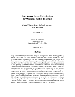 Interference Aware Cache Designs for Operating System Execution Abstract David Nellans, Rajeev Balasubramonian,