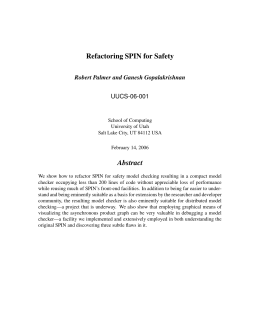 Refactoring SPIN for Safety Abstract Robert Palmer and Ganesh Gopalakrishnan UUCS-06-001