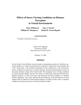 Effects of Stereo Viewing Conditions on Distance Perception in Virtual Environments Abstract