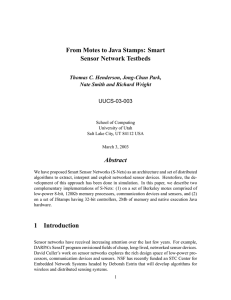 From Motes to Java Stamps: Smart Sensor Network Testbeds Abstract