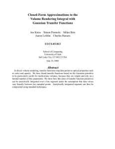 Closed-Form Approximations to the Volume Rendering Integral with Gaussian Transfer Functions Abstract