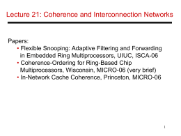 Lecture 21: Coherence and Interconnection Networks