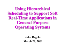 Using Hierarchical Scheduling to Support Soft Real-Time Applications in General-Purpose