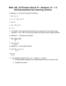 – Sections 7.4 – 7.5 Solving Equations by Factoring, Division