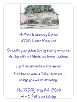 Huffman Elementary School 2016 Senior Reception Celebrate your graduation by sharing memories,